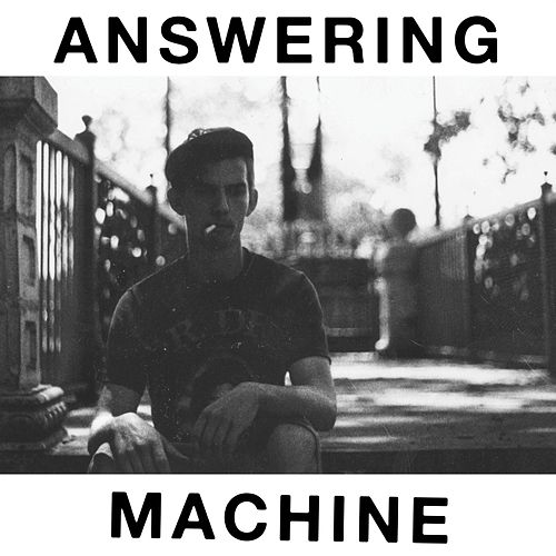 Answering Machine by The Answering Machine