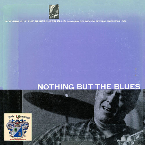 Nothing But the Blues von Herb Ellis