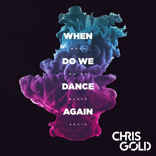 When Do We Dance Again von Chris Gold