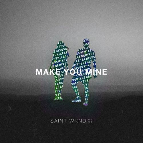 Make You Mine (Remix) - EP de SAINT WKND