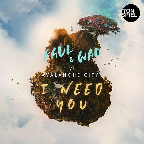 I Need You by Avalanche City