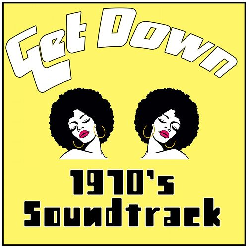 Get Down 2: 1970's Soundtrack by Various Artists