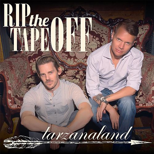 Rip the Tape Off von Tarzanaland