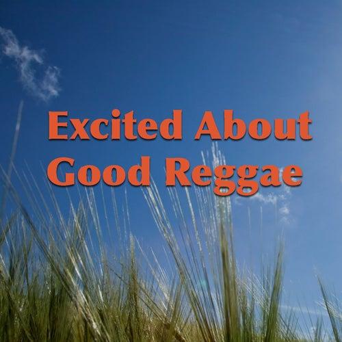 Excited About Good Reggae von Various Artists