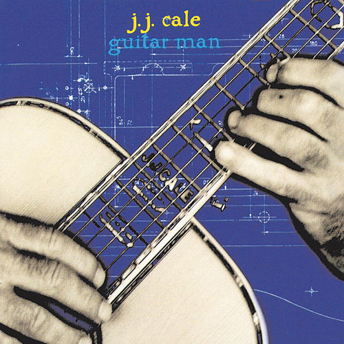 Guitar Man by JJ Cale