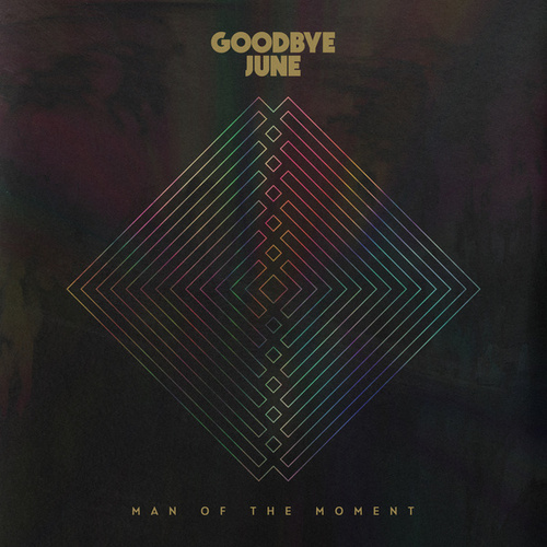 Man Of The Moment de Goodbye June