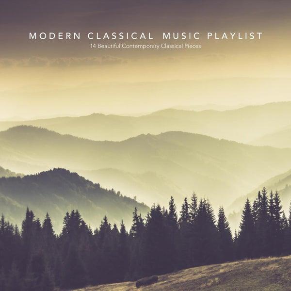 Modern Contemporary Music: Modern Classical Music Playlist: 14 Beautiful... Von