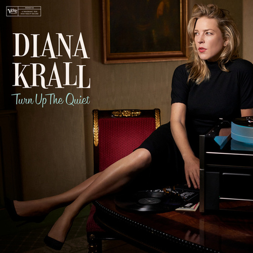 Turn Up The Quiet von Diana Krall