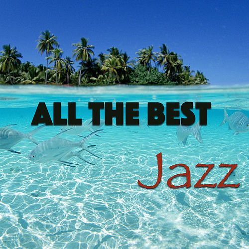 All The Best Jazz de Various Artists