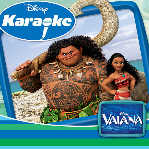 Disney Karaoke Vaiana Von Moana Karaoke Napster