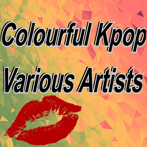 Colourful Kpop de Various Artists