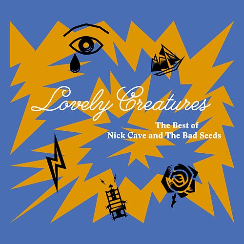 Lovely Creatures - The Best of Nick Cave and The Bad Seeds (1984-2014) (Deluxe Edition) by Nick Cave