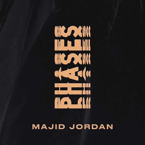 Phases by Majid Jordan