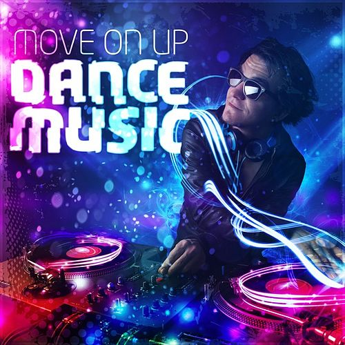 Move on Up - Dance Music by Various Artists