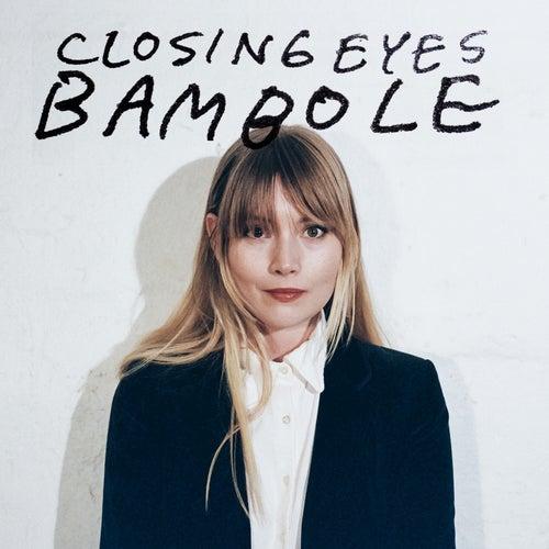 Bambole by Closing Eyes