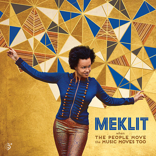 When the People Move, the Music Moves Too by Meklit