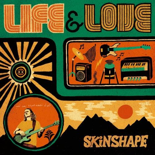 Life & Love by Skinshape