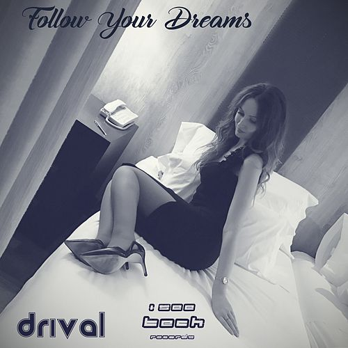 Follow Your Dreams by Drival
