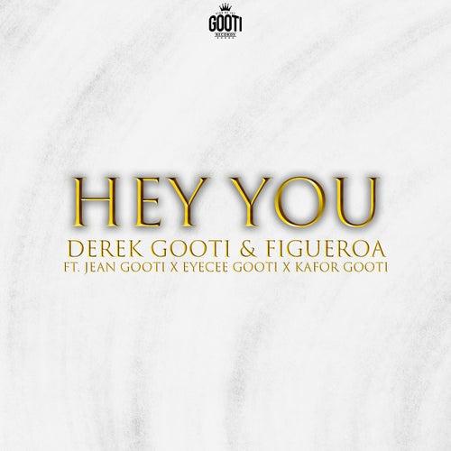 Hey You by Derek Gooti & Figueroa