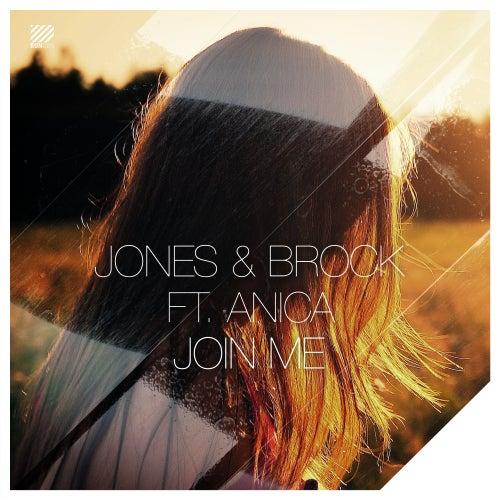 Join Me (feat. Anica) de Jones & Brock