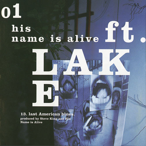Ft. Lake by His Name Is Alive