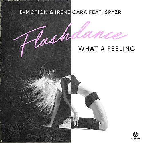 Flashdance, What a Feeling (feat. SPYZR) by Irene Cara