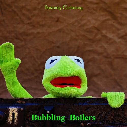Burning Economy de Bubbling Boilers