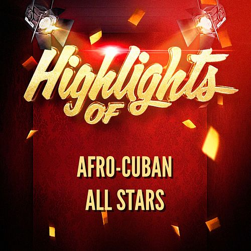 Highlights of Afro-Cuban All Stars von Afro-Cuban All Stars