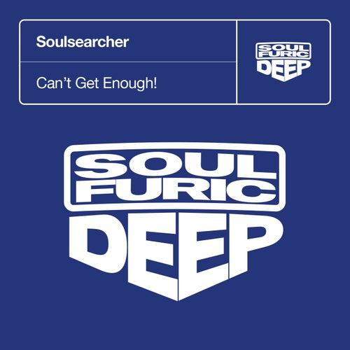 Can't Get Enough! von Soulsearcher