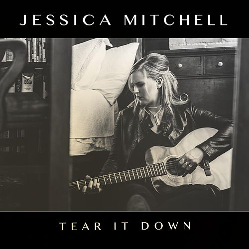 Tear It Down by Jessica Mitchell
