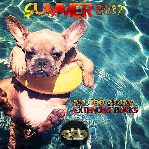 Summer 2017 Compilation Dance Commercial House Songs Top Hits New Best Music (Extended Mix) by Various Artists