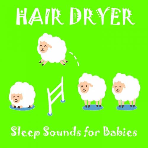 Hair Dryer (Sleep Sounds for Babies) de Baby Sleep Music (1)