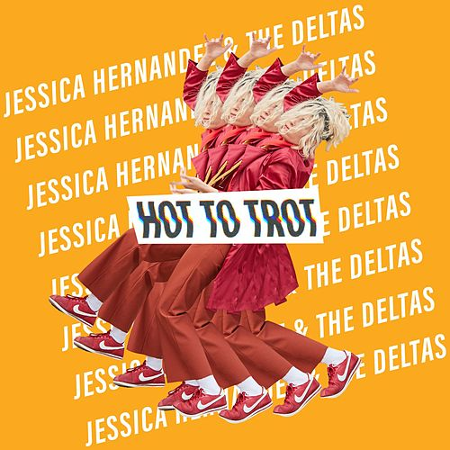 Hot to Trot de Jessica Hernandez and the Deltas