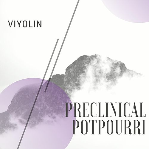 Preclinical Potpourri de Viyolin