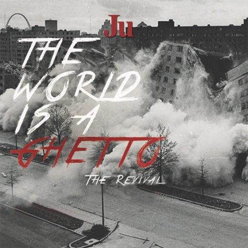 World Is a Ghetto von Ju