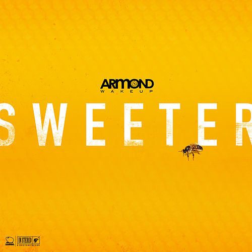 Sweeter by Armond WakeUp