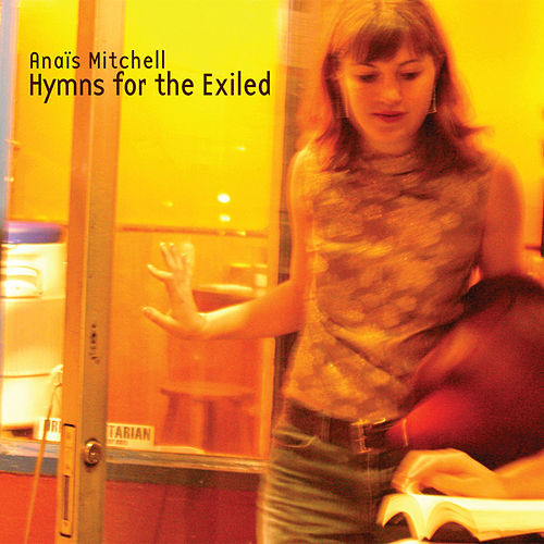 Hymns for the Exiled von Anaïs Mitchell