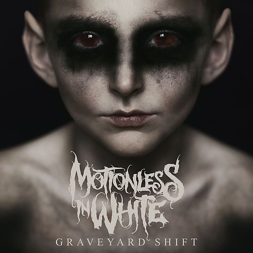 Graveyard Shift von Motionless In White