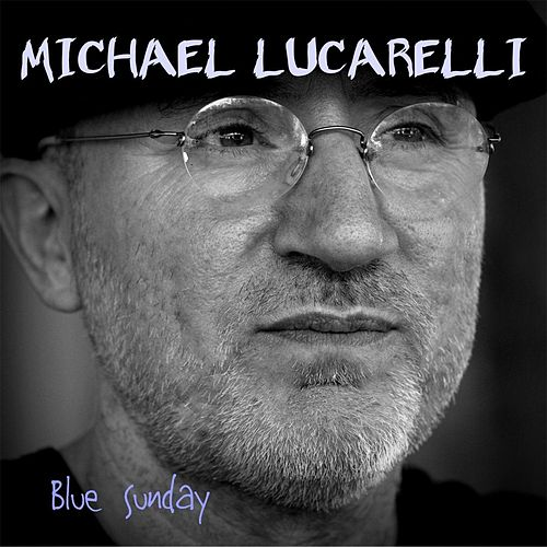 Blue Sunday de Michael Lucarelli