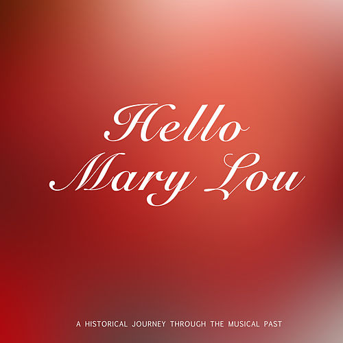 Hello, Mary Lou by Gene Pitney