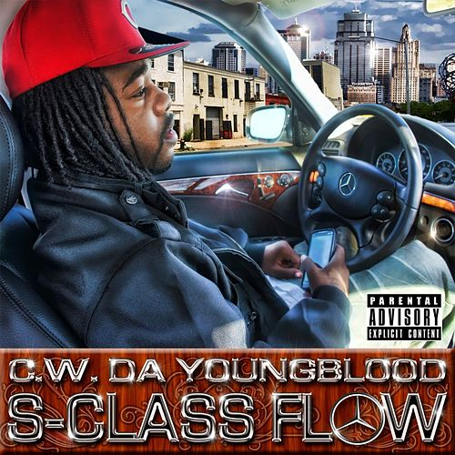 S-Class Flow by CW Da Youngblood