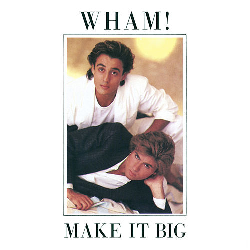 Make It Big von Wham!