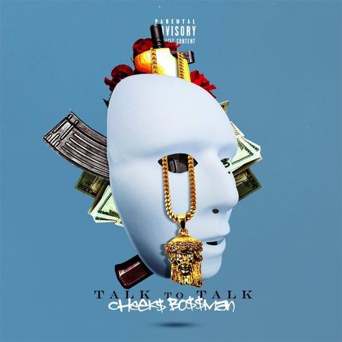 Talk the Talk by Cheeks Bossman