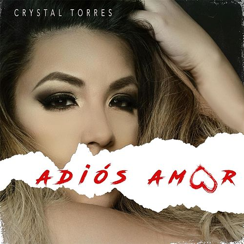 Adios Amor von Crystal Torres