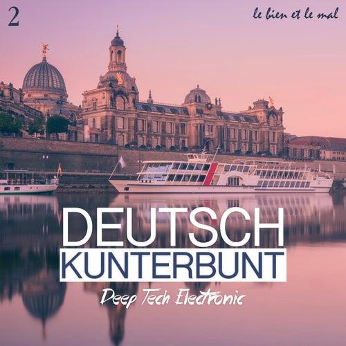 Deutsch Kunterbunt, Vol. 2 - Deep, Tech, Electronic von Various Artists