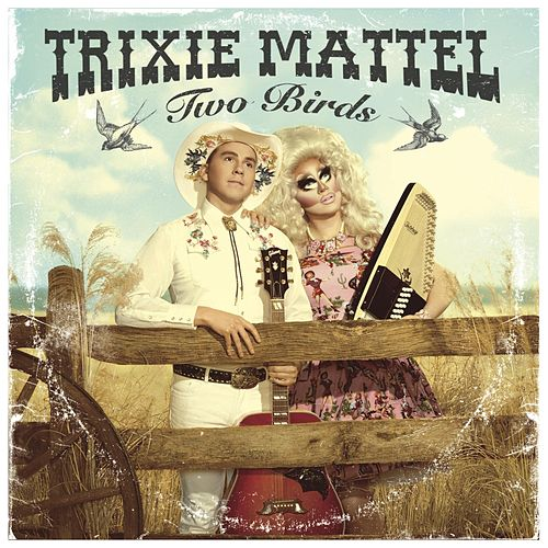 Two Birds de Trixie Mattel