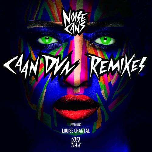 Caan Dun (feat. Louise Chantál) (Remixes) von Noise Cans