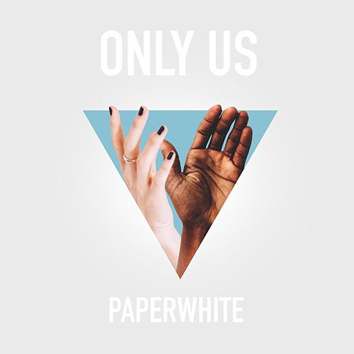 Only Us by Paperwhite