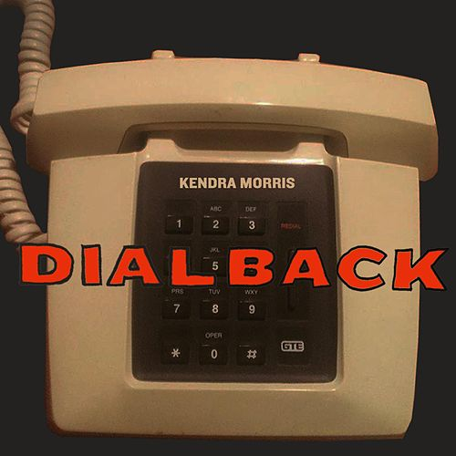 Dial Back by Kendra Morris