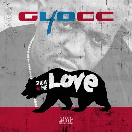 Show Me Love von 40 Glocc